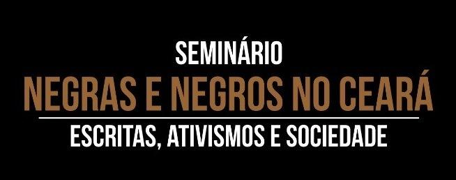 Seminário Negras e Negros no Ceará será realizado no Cariri