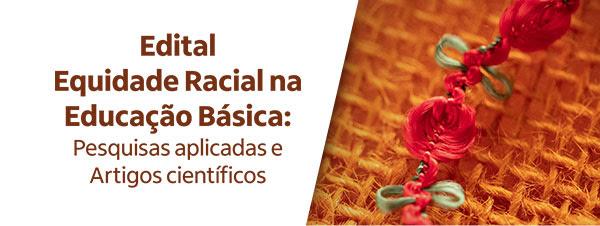 Edital premia em até R$ 150 mil projetos de equidade racial