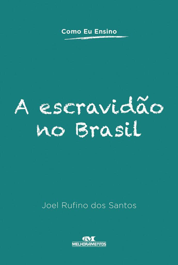 Capa do livro A escravidão no Brasil (Como eu ensino)