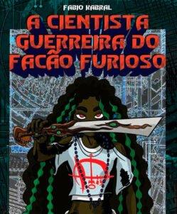 Capa do livro A cientista guerreira do facão furioso